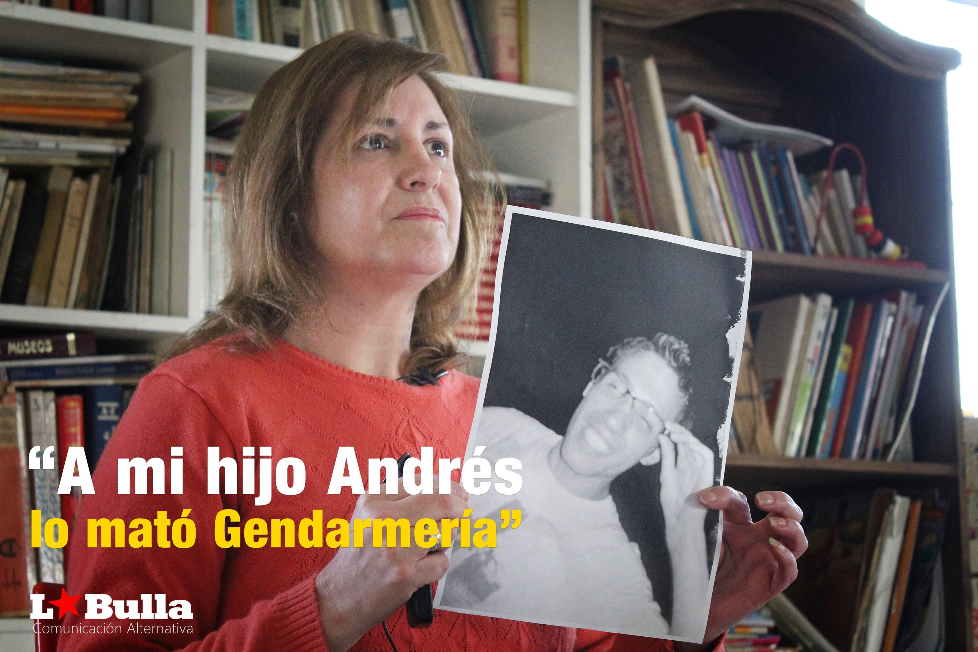 """""""A mi hijo Andrés lo mató Gendarmería"""""""
