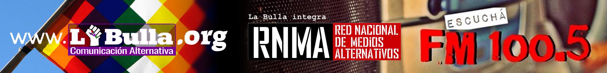 La Bulla | Comunicación Alternativa.